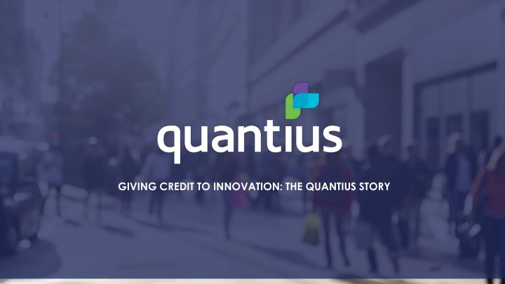 giving credit to innovation the quantius story n.