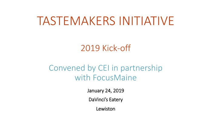 tastemakers initiative 2019 kick off convened by cei in partnership with focusmaine n.