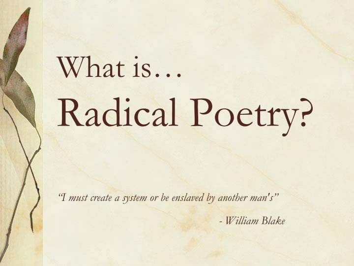 what is radical poetry i must create a system n.