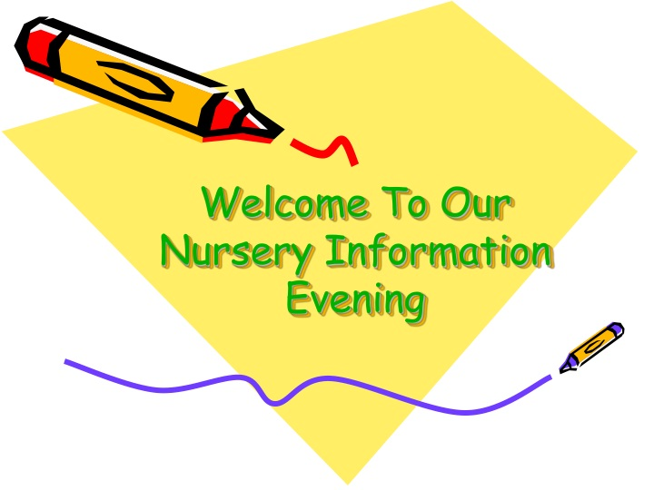 welcome to o ur nursery information evening n.