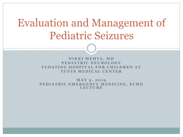 evaluation and management of pediatric seizures n.