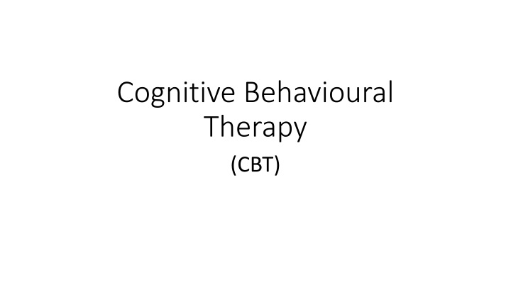 cognitive behavioural therapy n.