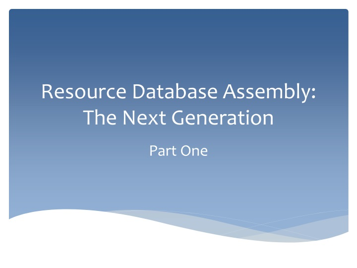resource database assembly the next generation n.