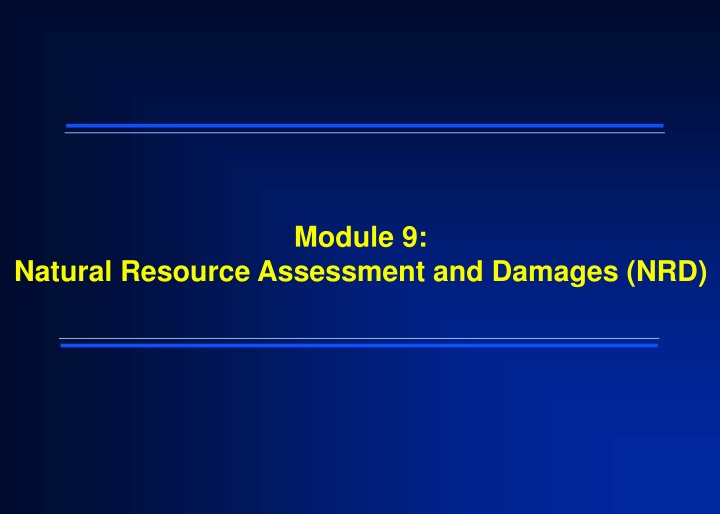 module 9 natural resource assessment and damages nrd n.