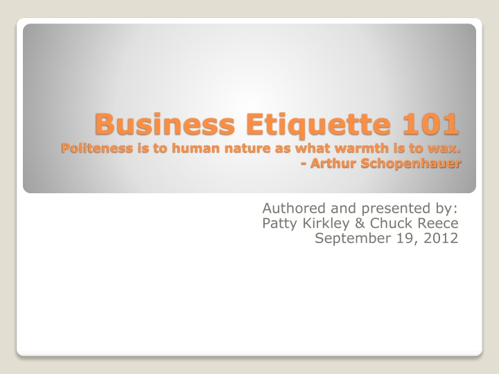 business etiquette 101 politeness is to human nature as what warmth is to wax arthur schopenhauer n.