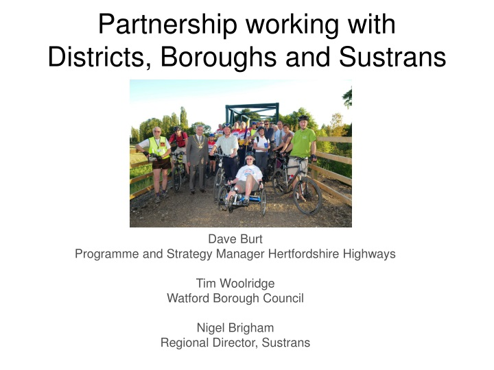 partnership working with districts boroughs and sustrans n.