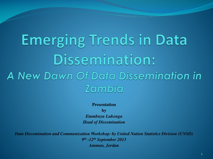 emerging trends in data dissemination a new dawn of data dissemination in zambia n.