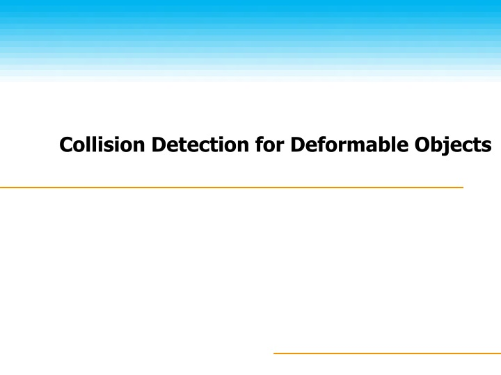 collision detection for deformable objects n.