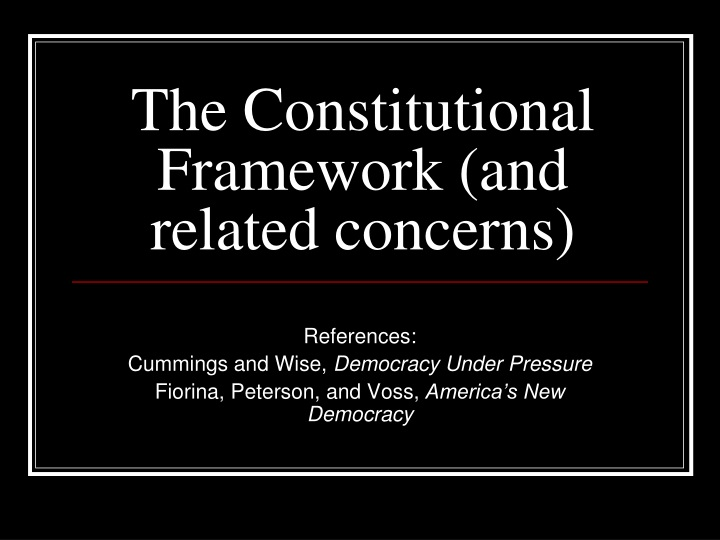 the constitutional framework and related concerns n.