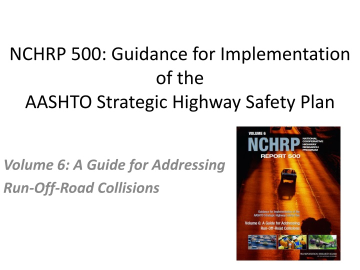 nchrp 500 guidance for implementation of the aashto strategic highway safety plan n.