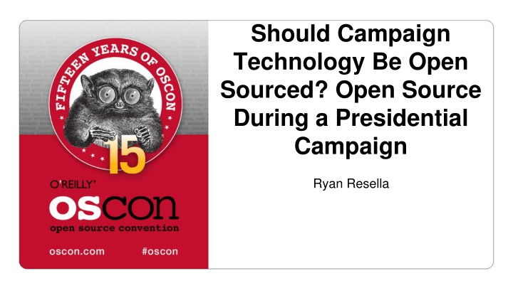 should campaign technology be open sourced open source during a presidential campaign n.