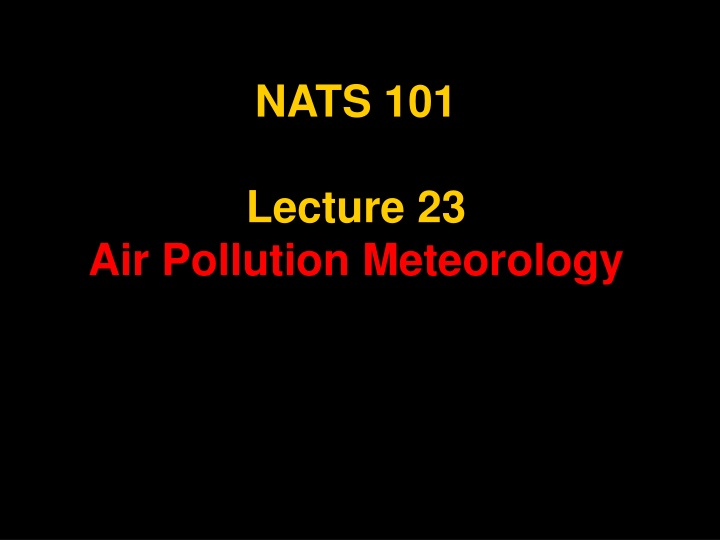 nats 101 lecture 23 air pollution meteorology n.
