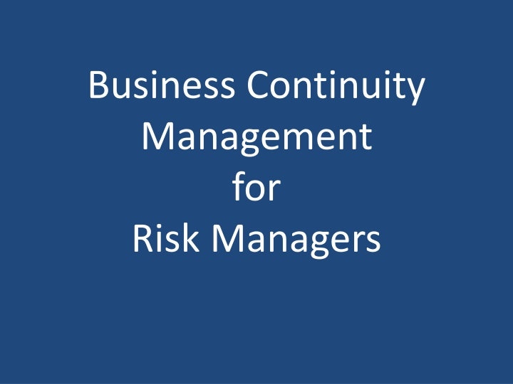 business continuity management for risk managers n.