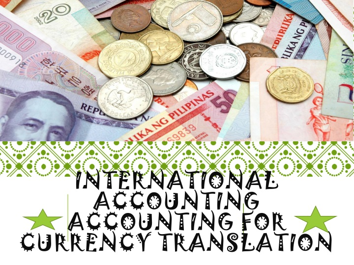 international accounting accounting for currency translation n.