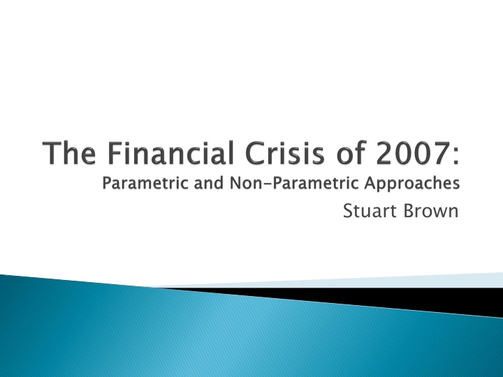 the financial crisis of 2007 parametric and non parametric approaches n.