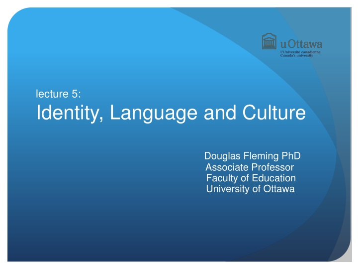 lecture 5 identity language and culture douglas n.