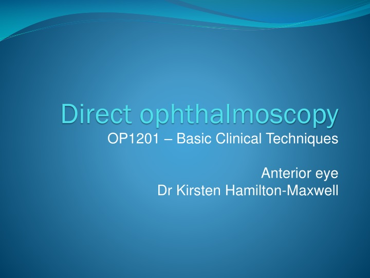 direct ophthalmoscopy n.