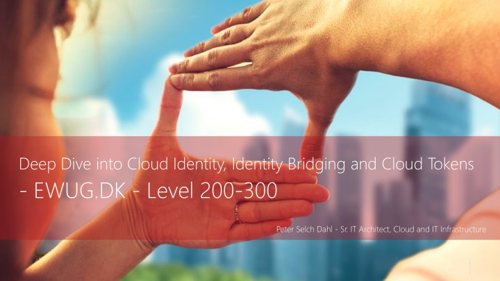 deep dive into cloud identity identity bridging and cloud tokens ewug dk level 200 300 n.