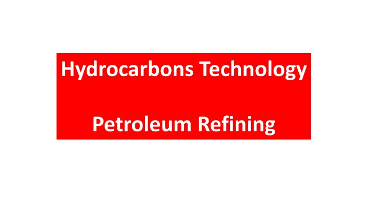 hydrocarbons technology petroleum refining n.