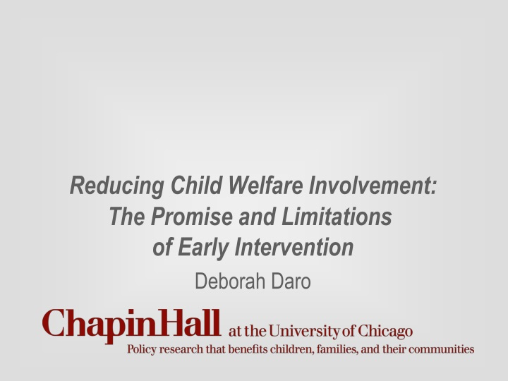 reducing child welfare involvement the promise and limitations of early intervention deborah daro n.
