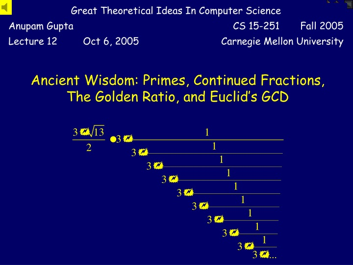 ancient wisdom primes continued fractions the golden ratio and euclid s gcd n.