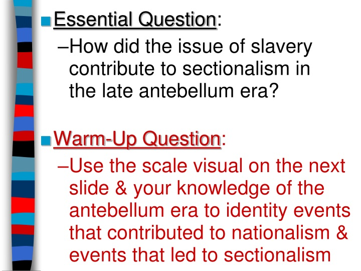 essential question how did the issue of slavery n.
