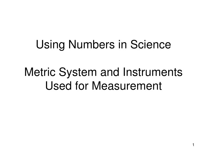 using numbers in science metric system and instruments used for measurement n.