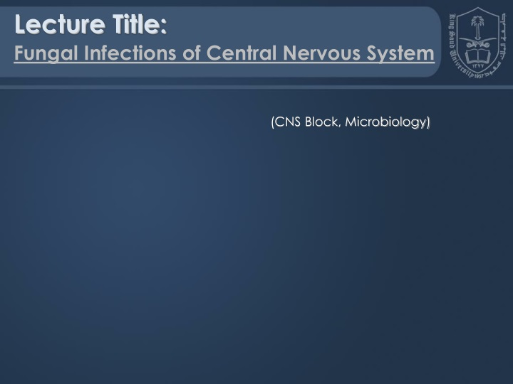 lecture title fungal infections of central n.