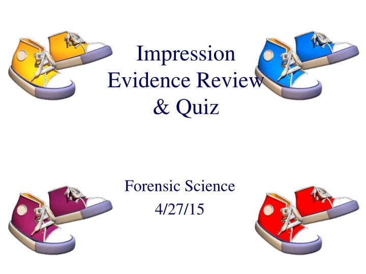 impression evidence review quiz n.