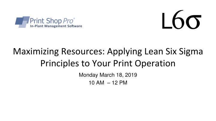 maximizing resources applying lean six sigma principles to your print operation n.
