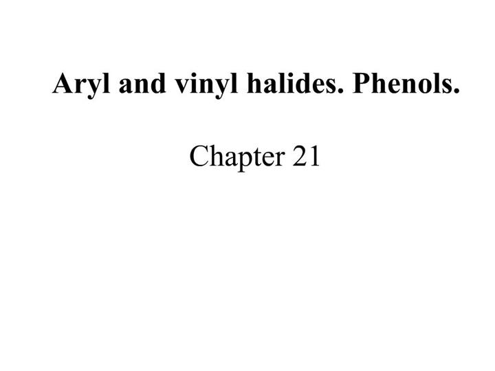 Ppt Aryl And Vinyl Halides Phenols Chapter 21