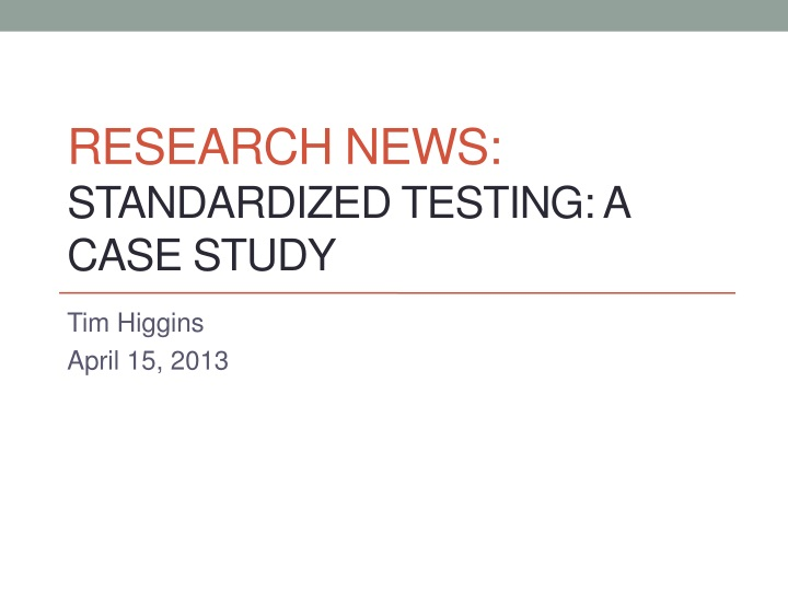 research news standardized testing a case study n.