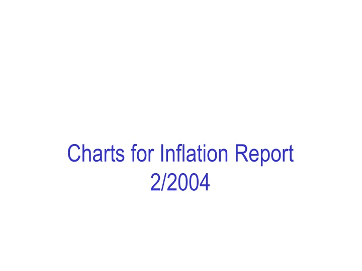 charts for inflation report 2 2004 n.