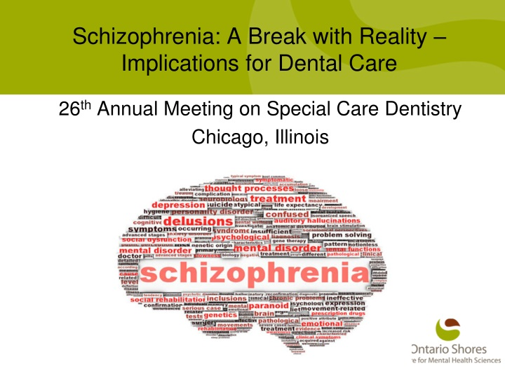 schizophrenia a break with reality implications for dental care n.