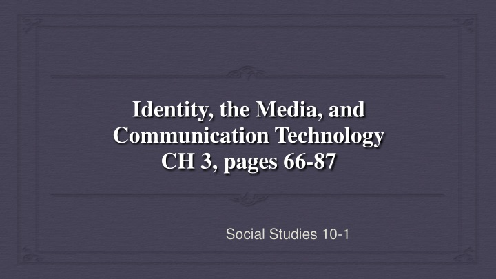 identity the media and communication technology ch 3 pages 66 87 n.