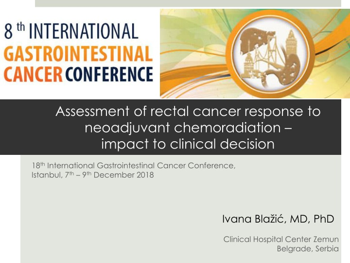18 th international gastrointestinal cancer conference istanbul 7 th 9 th december 2018 n.