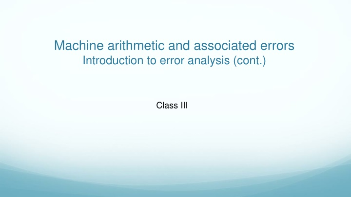machine arithmetic and associated errors introduction to error analysis cont n.