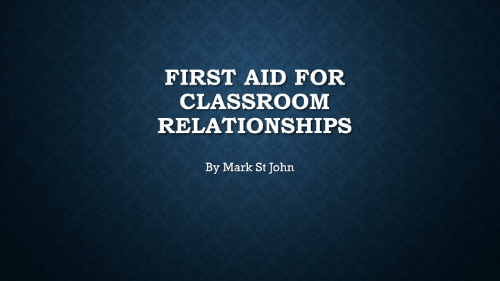 first aid for classroom relationships n.