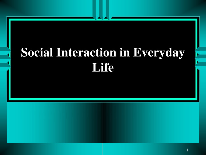 social interaction in everyday life n.