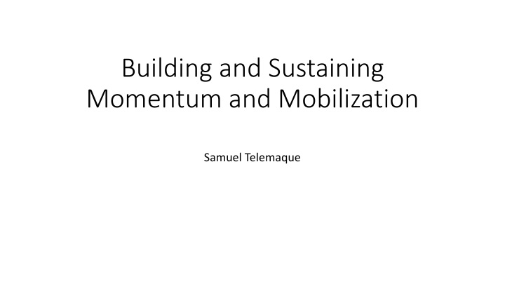 building and sustaining momentum and mobilization n.
