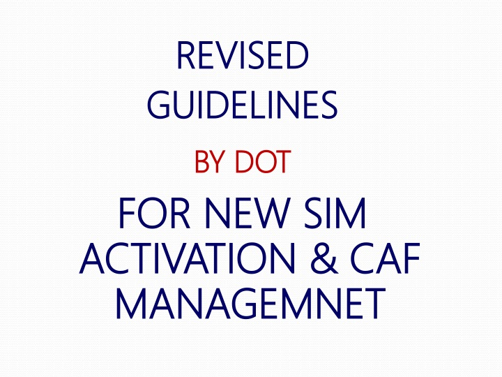 revised guidelines by dot for new sim activation n.