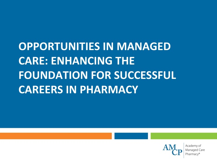 opportunities in managed care enhancing the foundation for successful careers in pharmacy n.
