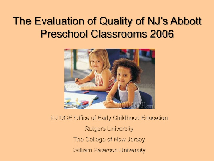 the evaluation of quality of nj s abbott preschool classrooms 2006 n.