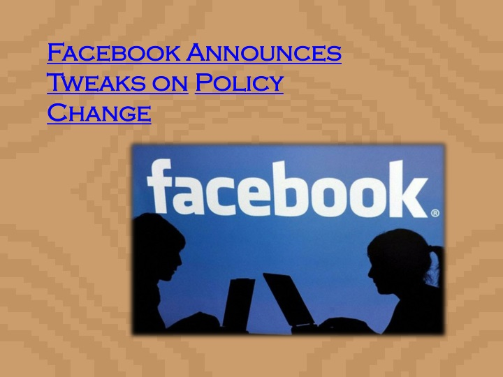 facebook announces tweaks on policy change n.