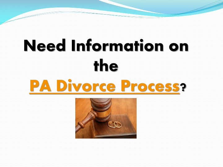 need information on the pa divorce process n.