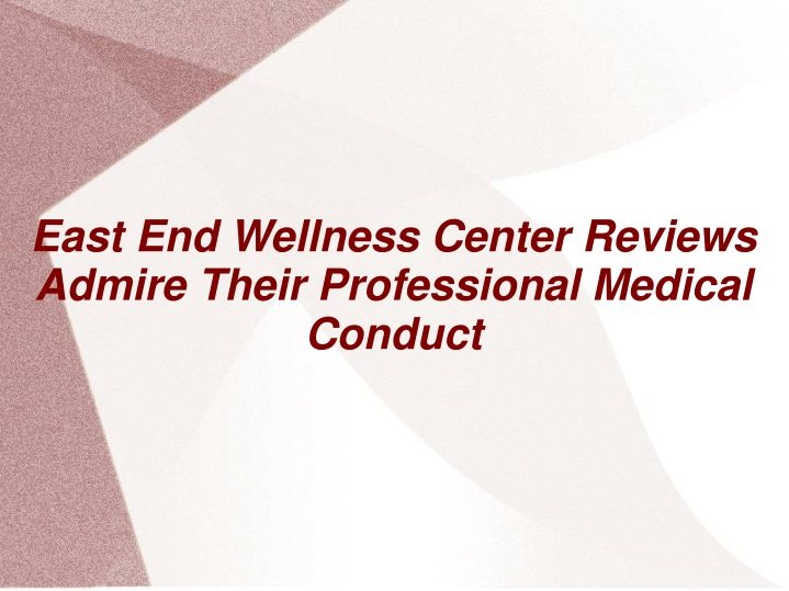 east end wellness center reviews admire their professional medical conduct n.