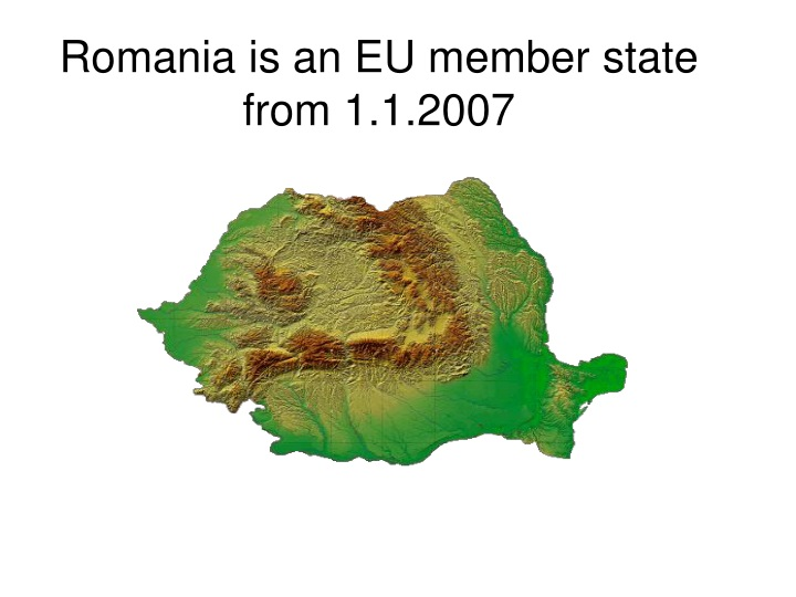 romania is an eu member state from 1 1 2007 n.