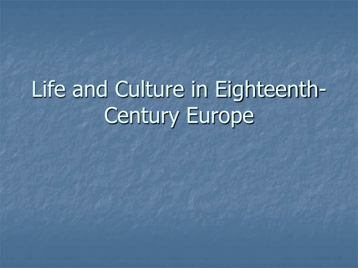 life and culture in eighteenth century europe n.