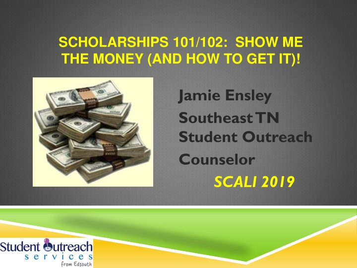 scholarships 101 102 show me the money and how to get it n.
