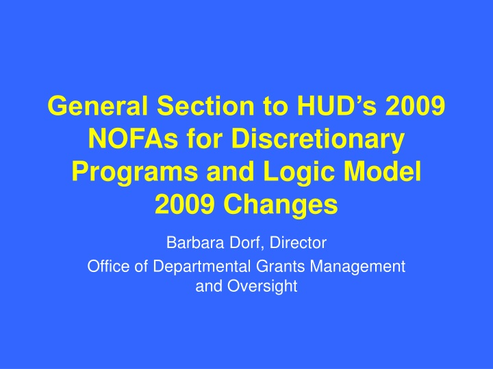 general section to hud s 2009 nofas for discretionary programs and logic model 2009 changes n.